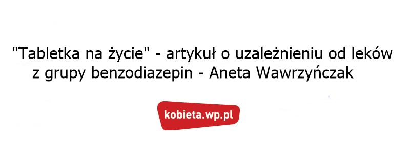 Artykuł o uzależnieniu od leków (benzodiazepin) WP.PL
